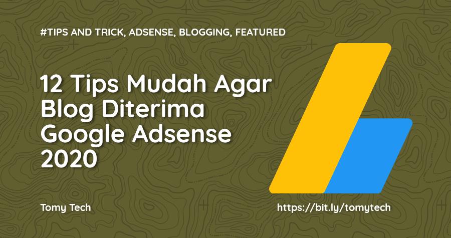 12 Tips Jitu Agar Blog Anda Diterima Google Adsense 2020