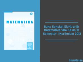 Buku Sekolah Elektronik Matematika SMA Kelas XI Semester 1 Kurikulum 2013