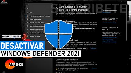 Como Desactivar Windows Defender Windows 10 2021