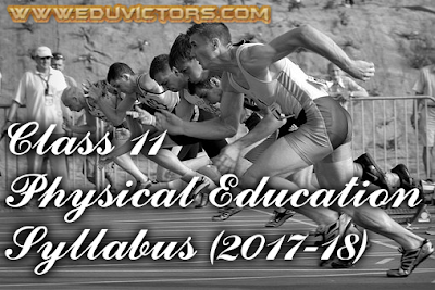 CBSE Class 11 - Physical Education Syllabus (2017-18) (#cbseNotes)