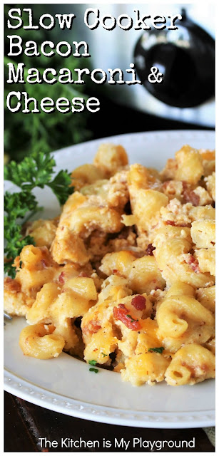 Slow Cooker Bacon Macaroni & Cheese ~ With two kinds of creamy cheese, bacon, & crockpot convenience, this slow cooker Bacon Macaroni & Cheese couldn't be any easier ... or any more delicious! A perfect crock pot side for most any meal. #bacon #baconmacaroniandcheese #crockpotmacandcheese #macandcheese  www.thekitchenismyplayground.com