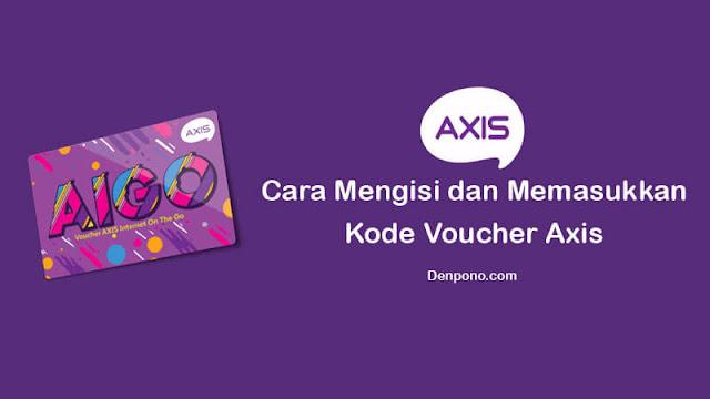 Cara Mengisi dan Memasukkan Kode Voucher Axis