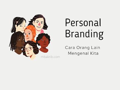 Personal branding, orang lain mengenal kita