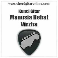 Chord Kunci Gitar Virzha Manusia Hebat