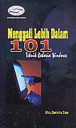 Judul Buku : MENGGALI LEBIH DALAM 101 TEKNIK RAHASIA WINDOWS