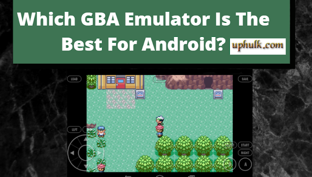 Which GBA Emulator Is The Best For Android