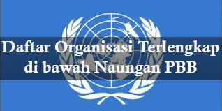 Daftar Organisasi Terlengkap di bawah Naungan PBB