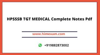 HPSSSB TGT MEDICAL Complete Notes Pdf