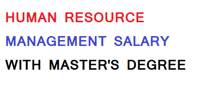 Human Resource Management Salary With Master's Degree