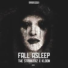 the straikerz and kloon - fall asleep (original mix)