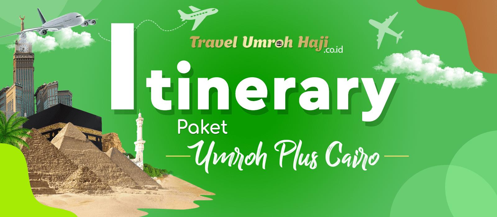 Program Itinerary Umroh Plus Cairo Mesir 12 Hari
