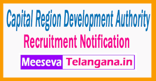 Capital Region Development Authority  Recruitment  Notification 2017 Last Date 30-06-2017