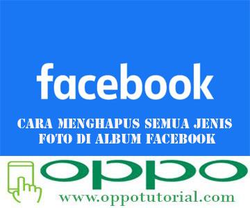 Cara Menghapus Semua Jenis Foto di Album Facebook