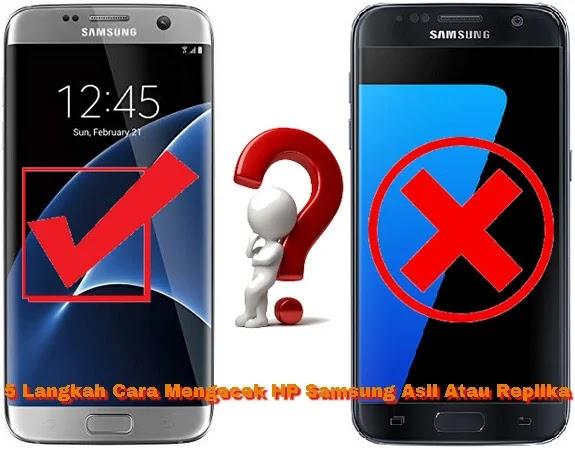 5 Langkah Mengecek Ponsel Samsung Asli Atau Palsu