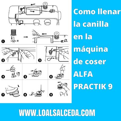 Llenar canilla máquina de coser Alfa Practik 9