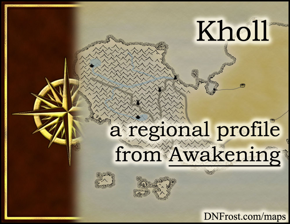Kholl: a bleak, frigid land at the edge of the world http://www.dnfrost.com/2014/12/kholl-regional-profile.html #TotKW A regional profile by D.N.Frost @DNFrost13 Part 2 of a series.