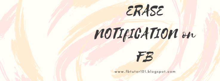 Erase Notifications On Facebook