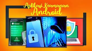 aplikasi keamanan android - kanalmu
