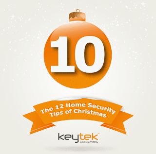 Tip 10 of The 12 Home Security Tips of Christmas from Keytek Locksmiths