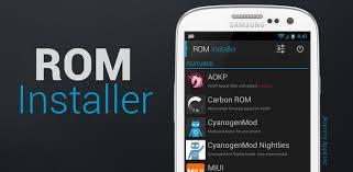 تطبيق ROM  INSTALLER  لتصفح الرومات و تحميلها ( روت )