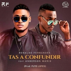 Ronaldo Fernandes feat. Anderson Mário - Tás A Confundir (2021) [Download]