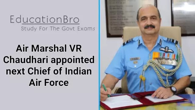 air-marshal-v-r-chaudhari-appointed-next-chief-of-indian-air-force-daily-current-affairs-dose