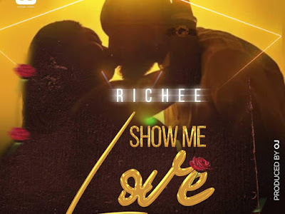 DOWNLOAD MP3: Richee - Show Me Love