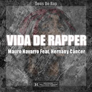 Mauro Navarro Feat. Hernany Câncer - Vida De Rapper (Remix) (Rap) [Download]