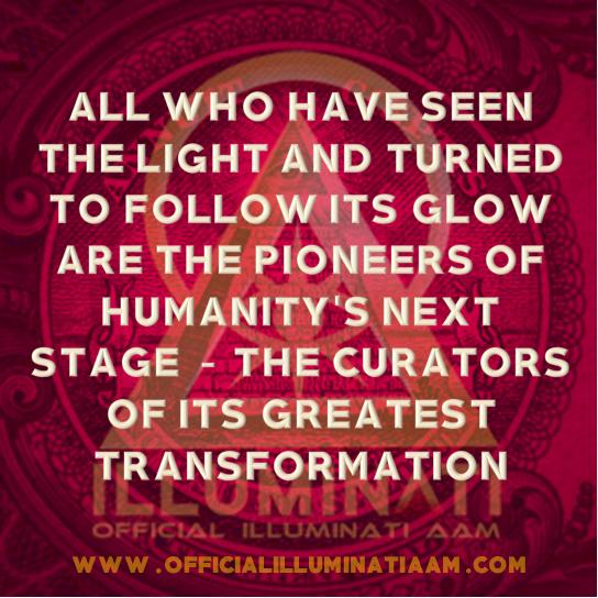 ILLUMINATI | PENSAMENTOS & REFLEXÕES - Todos os que viu a luz e se viu para seguir seu brilho são os pioneiros da próxima etapa da humanidade - os curadores de sua maior transformação