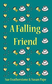 A Falling Friend - chick lit with attitude by Sue Featherstone and Susan Pape