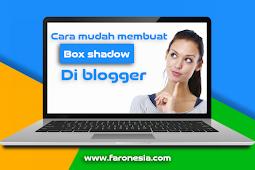 Cara mudah membuat box shadow di blogger