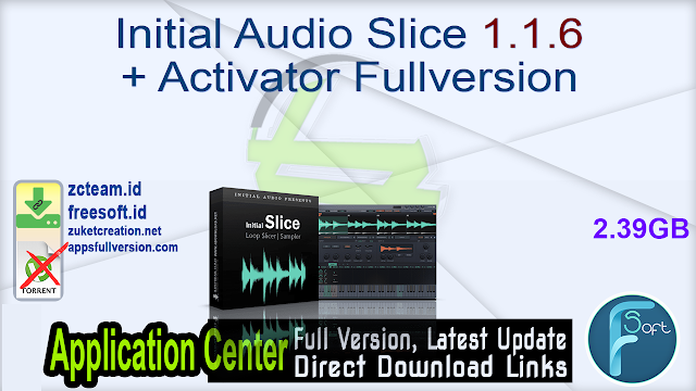 Initial Audio Slice 1.1.6 + Activator Fullversion
