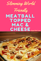 Slimming World meatball mac and cheese recipe