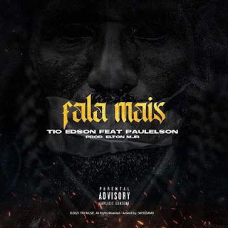 Tio Edson Feat. Paulelson - Fala Mais (Rap)