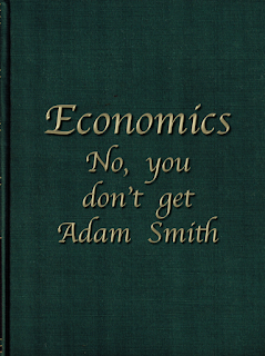 CONTRARY BRIN: No, you don't get Adam Smith... and other rationalizations 2