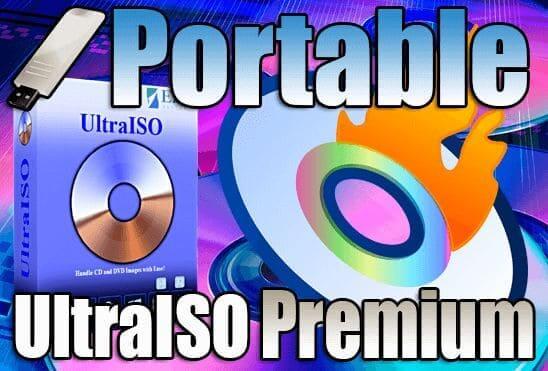 برنامج نسخ وحرق الاسطوانات UltraISO Portable نسخة محمولة مفعلة محدث دائما