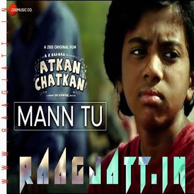 Mann Tu by Sonu Nigam lyrics