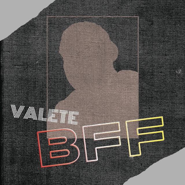Valete – BFF