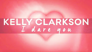 Kelly Clarkson I Dare You English song with lyrics.