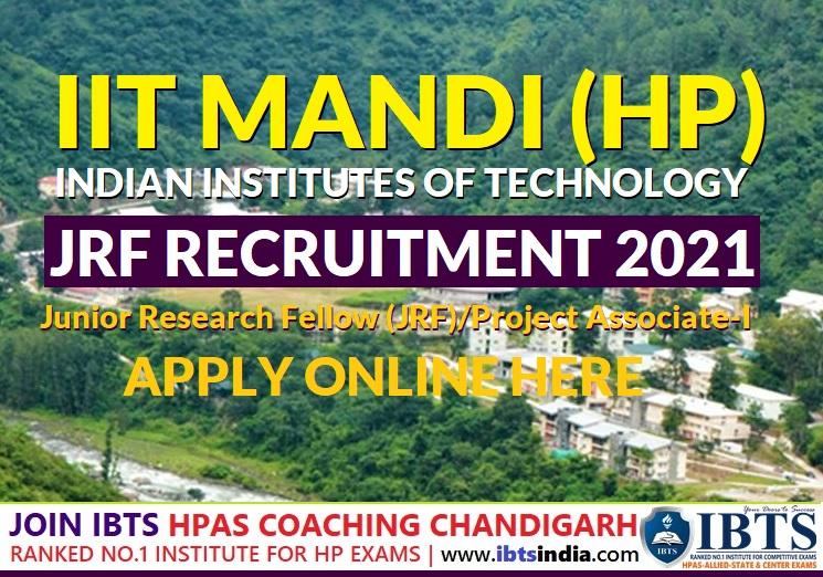 IIT Mandi JRF Recruitment 2021 IIT Mandi Junior Research Fellow (JRF)Project Associate-I (Apply Online)