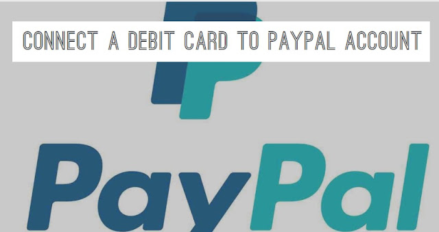 connect a debit card to PayPal Account