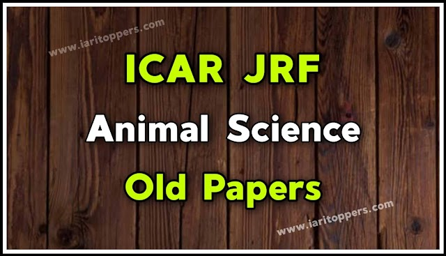 ICAR JRF Animal Science Old Question Papers PDF Download