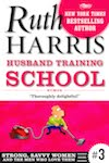 Husband Training School, Book 3 (Strong, Savvy Women...And The Men Who Love Them)