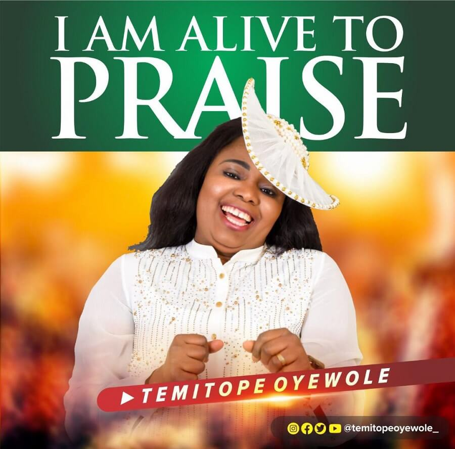 Temitope Oyewole - I Am Alive To Praise Mp3