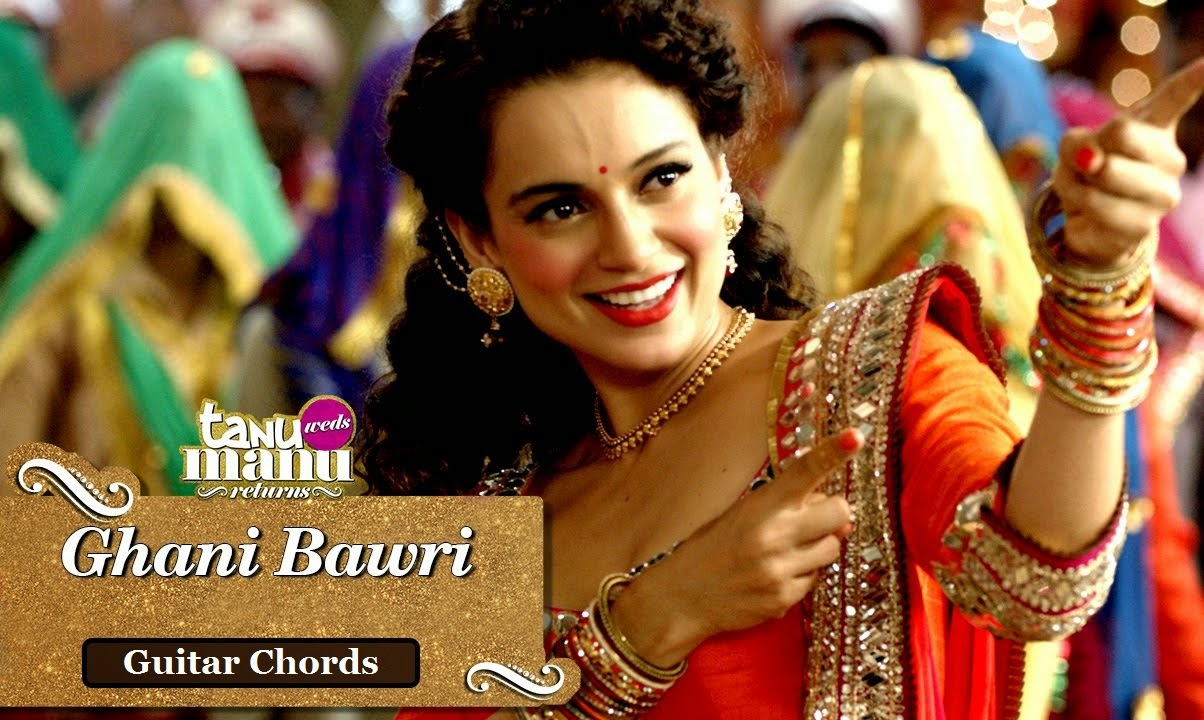Ghani Bawri Guitar TANU WEDS MANU RETURNS