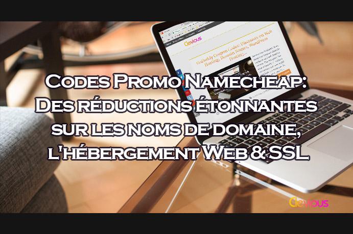 Codes Promo Namecheap: Des réductions étonnantes sur les noms de domaine, l'hébergement Web & SSL - Clevious