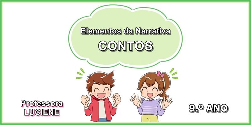 Elementos da Narrativa - Contos (Revisão) - 9.º Ano