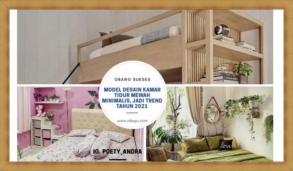 Model Desain Kamar Tidur Minimalis, Trend 2021 | Terbaru