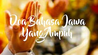 doa bahasa jawa dari kyai,dungo jowo,doa bahasa jawa,doa jawa,doa para wali bahasa jawa,