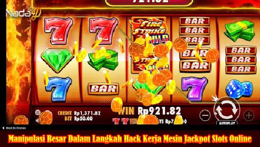 Manipulasi Besar Dalam Langkah Hack Kerja Mesin Jackpot Slots Online